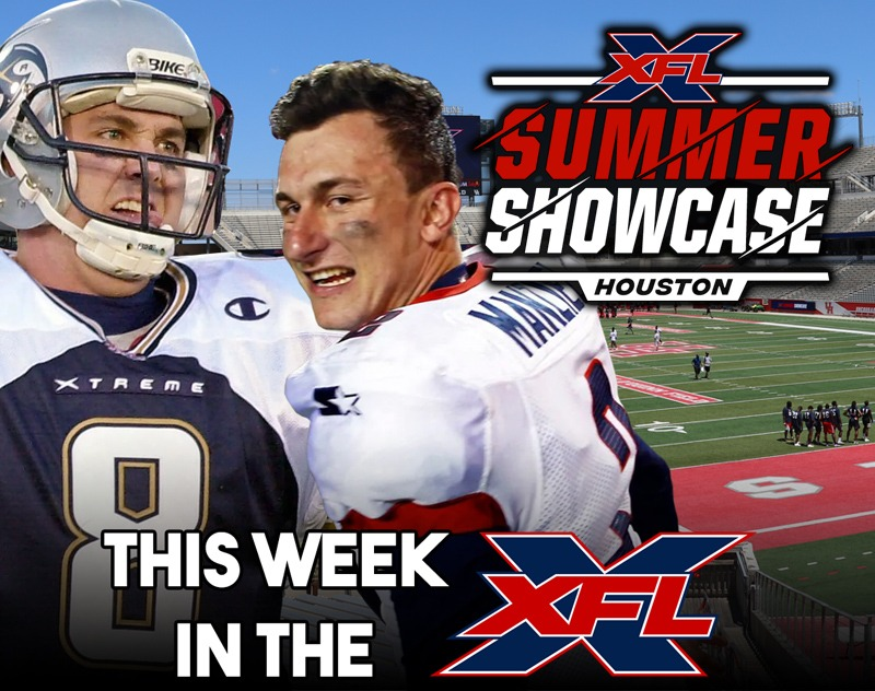This Week in the XFL | Maddox, Manziel, Summer Showcase and more...