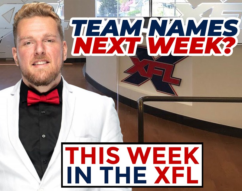 This Week in the XFL | Team Names Next Week, Pat McAfee/ESPN and more...